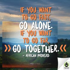 If you want to go far, go together. :) #FairTrade #quote #quoteofth