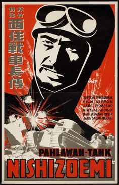 "This one's a bit of a departure from typical Japanese propaganda. (""Japanese propaganda poster in Indonesia: Poster for a propaganda film, ""Pahlawan Tank Nishizoemi"" (Tank Hero: Nishizoemi),"") Old Film Posters, Ww2 Posters, Political Posters, Vintage Posters, Nazi Propaganda, Chinese Propaganda Posters, Japanese Pop Art, Japanese Poster, War Film"