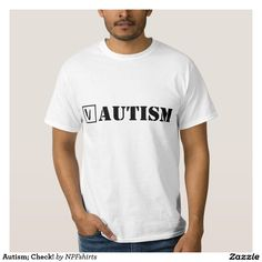 Autism; Check! T-shirts