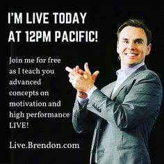 """I'm back LIVE training the """"High Performance GPS"""" system 12pm-3pm Pacific today for free. It's how you can achieve more faster. Sorry no replay. Special event. No registration required. Go to Live.Brendon.com"""