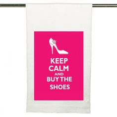 Keep Calm Buy the Shoes Kitchen Towel