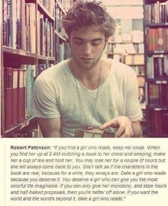 I know it's Robert Pattinson, but seriously, he hates twilight! So this is true! I Love Books, Books To Read, My Books, Library Books, The Words, Book Memes, Book Quotes, Reading Quotes, Bookworm Quotes