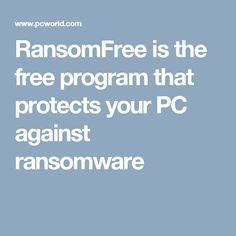 RansomFree is the free program that protects your PC against ransomware