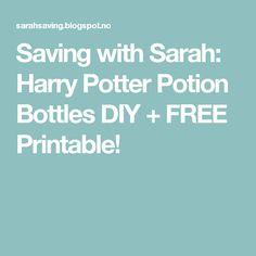 Saving with Sarah: Harry Potter Potion Bottles DIY + FREE Printable!