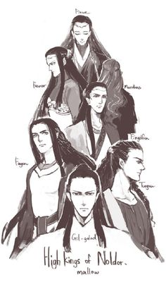 High Kings of the Noldor: Finwë, Fëanor, Maedhros, Fingolfin, Fingon, Turgon and Gil-galad