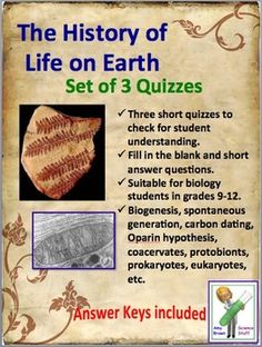 History of Life on Earth / Origin of Life Set of 3 Quizzes.  This product contains 3 quizzes that can be used at various stages as the unit is being taught. I always break up the content into manageable amounts of study material and give my students several small quizzes on this material prior to the unit test.