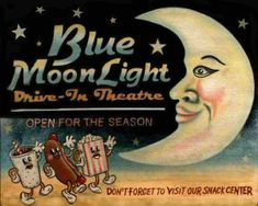 Blue Moon Light Drive-In Theatre Vintage Labels, Vintage Signs, Vintage Ads, Vintage Posters, Sun Moon Stars, Sun And Stars, Blue Moon Light, Vintage Moon, Under The Moon