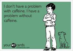 yes i Love my coffee