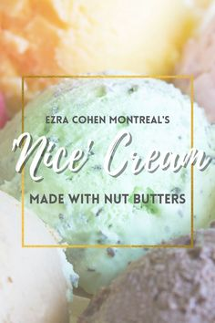 """Ezra Cohen Montreal nut butters are good for a lot of things, including breakfasts, baking, late-night snacks, and as healthy swaps in classic favorites. But did you know that you can also use them to create dairy-free """"nice cream""""? Nice cream is a delicious frozen treat that looks like ice cream and tastes like ice cream without any of the not-so-nice ingredients that make this summer staple such a guilty treat. Roasted Cashews, Pecan Pralines, Dried Apples, Healthy Sweet Treats, Late Night Snacks, Cashew Butter, Nice Cream, Frozen Banana, Sweet And Salty"""