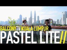 BalconyTV Kuala Lumpur Show #1  · PASTEL LITE - SUNNY ·