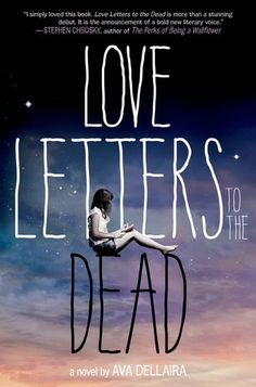"""Love Letters to the Dead by Ava Dellaira -- """"I simply loved this book. Love Letters to the Dead is more than a stunning debut. It is the announcement of a bold new literary voice."""" -Stephen Chbosky, author of The Perks of Being a Wallflower Books And Tea, Ya Books, I Love Books, Great Books, Books To Read, Amazing Books, Book Club Books, Heath Ledger, Reading Lists"""