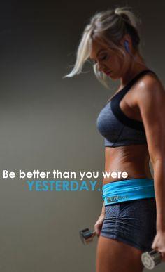 Be better than you were yesterday.  #Motivation #Flipbelt #Fitness #Health  For more tips-www.flipbelt.com/?utm_source=Win-PR&utm_medium=PR&utm_campaign=Win-PR