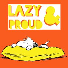 Today is a lazy day!