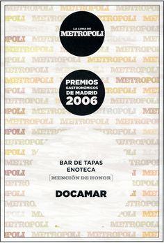 "Premios Metrópoli de Gastronomía 2006, mención de honor en la sección ""bar de tapas-enoteca"""