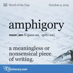 Amphigory definition, a meaningless or nonsensical piece of writing, especially one intended as a parody. Interesting English Words, Unusual Words, Weird Words, Rare Words, Learn English Words, Unique Words, Cool Words, Fancy Words, Big Words