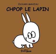 Chpop le lapin de Edouard Manceau http://www.amazon.fr/dp/2352410193/ref=cm_sw_r_pi_dp_eOe4ub0PGYHTY