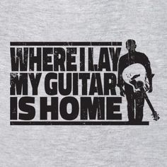 Where I Lay My Guitar Is Home You feel completely lost without your guitar, don't you? And you also don't really care where you are as long as you have your trusty 6-string to keep you company. Well, you're not alone, that's exactly how many guitarists feel. Share that sentiment with the world with this guitar t-shirt. http://amplifiedapparel.com/collections/all-t-shirts/products/where-i-lay-my-guitar-is-home-t-shirt