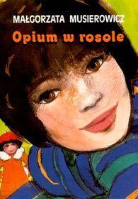 Jeżycjada. Tom 5. Opium w rosole-Musierowicz Małgorzata