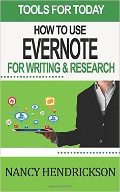 How to Use Evernote for Writing and Research: Nancy Hendrickson