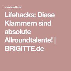Lifehacks: Diese Klammern sind absolute Allroundtalente!   BRIGITTE.de