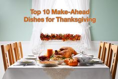 Top 10 Make-Ahead Dishes for Thanksgiving