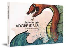 MichaelStartzman.com - Adobe Ideas My eBook is now available! Learn to draw, paint, create wood cuts and color palettes with Adobe Ideas mobile app!