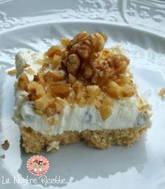Le nostre Ricette: Cheesecake Gorgonzola e noci
