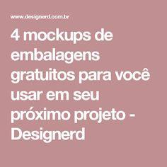 4 mockups de embalagens gratuitos para você usar em seu próximo projeto - Designerd