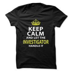 Love being -- INVESTIGATOR T Shirt, Hoodie, Sweatshirt