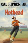 Cal Ripken, Jr.'s All-Stars:  Hothead by Cal Ripken -- Prairie Pasque Nominee 2013-14
