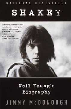 Shakey: Neil Young's Biography by Jimmy McDonough (Jimmy McDonough follows Young from his childhood in Canada to his cofounding of Buffalo Springfield to the huge success of Crosby, Stills, Nash and Young to his comeback in the nineties. Filled with never-before-published words directly from the artist himself, Shakey is an essential addition to the top shelf of rock biographies.)