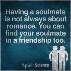 awesome one! i really love this quote Finding Your Soulmate Quotes, Meant To Be Quotes, Spirit Science Quotes, Love Friendship Quotes, Twin Souls, True Friends, Words Of Encouragement, Spiritual Quotes, Famous Quotes