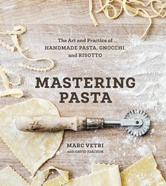 Mastering Pasta: The Art and Practice of Handmade Pasta, Gnocchi, and Risotto - Kindle edition by Marc Vetri, David Joachim. Cookbooks, Food & Wine Kindle eBooks @ Amazon.com.