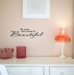 Be Your Own Kind Of Beautiful 5.5h x 20w vinyl lettering for walls quotes art, http://www.amazon.com/dp/B0028X11MS/ref=cm_sw_r_pi_awdm_gXP2tb1X64Y62