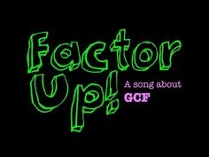"""""""Factor Up"""" a song about finding greatest common factor (GCF) - YouTube"""