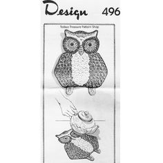 Crochet Hot Plate Mat Pattern --  an Owl that is 7 x 8 inches front and back and sandwiched with terry cloth.  This is Mail Order Design 496