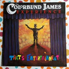 Scarce Vinyl Album by The Colorblind James Experience. That's Entertainment…