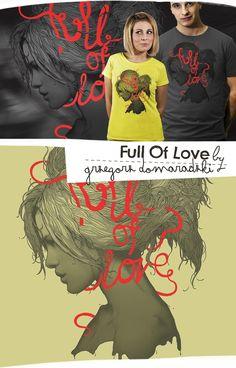 """""""Full Of Love""""   T-Shirt Design"""