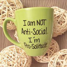 I am not anti-social I'm pro-solitude mug, Funny mug, mug for gift ,mug for friends, just because