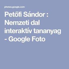 Petőfi Sándor : Nemzeti dal interaktív tananyag - Google Foto