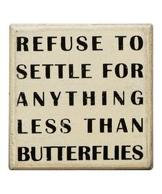 Take a look at this White 'Refuse To Settle' Box Sign by Primitives by Kathy on #zulily today!