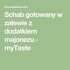 Schab gotowany w zalewie z dodatkiem majonezu - myTaste