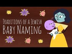 Jewish Baby Naming   Some expectant parents spend literally years picking out baby names and others figure it out in an instant when they see their new child for the first time. Judaism has a lot to say about names and choosing the right one. Watch this animated short and discover! http://www.g-dcast.com/jewish-birth/
