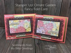 Fun and fancy folds with the Ornate Garden DSP and Itty Bitty Greetings created by Kay Kalthoff with Stamping to Share. Fun Fold Cards, Folded Cards, Sending Prayers, Hand Stamped Cards, Get Well Cards, Diy Craft Projects, Your Cards, Cardmaking, Stamping