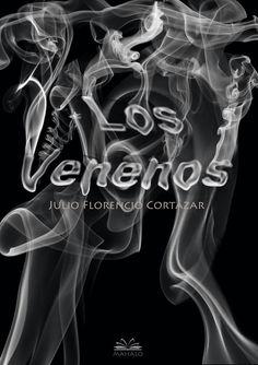 """Diseño de tapa para libro """"Los venenos"""" de Julio F. Cortazar. Diseño editorial. UM 2017."""