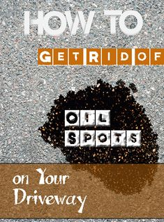 How to Get Rid of Oil Spots on Your Driveway