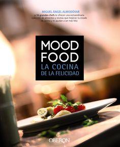 «Mood Food. La cocina de la felicidad» de @almodovarich,  una tendencia emergente y pujante en el mundo desarrollado, que abre las puertas al confort espiritual y a la autosatisfacción.