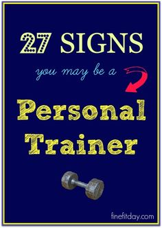 Is exercise your life? Do you spend more money on lycra than you do on rent? Do you give a breakdown of sets and reps when someone asks you how your workout was? If so, you may be a personal trainer. Consult this checklist for more of the warning signs.