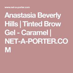 Anastasia Beverly Hills | Tinted Brow Gel - Caramel | NET-A-PORTER.COM