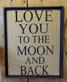 Love You To The Moon And Back Sign Printed by BluffPointFolkArt